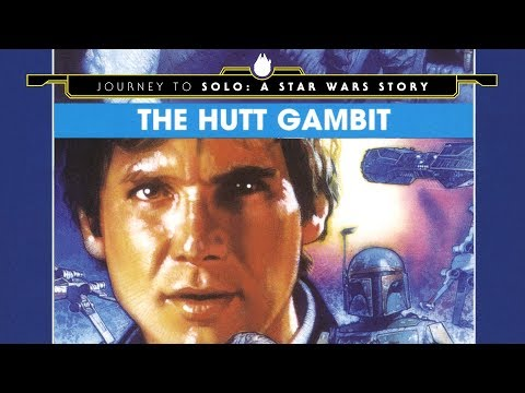 The Hutt Gambit - Journey to Solo: A Star Wars Story Part 4