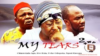 My Tears  2 - Nigerian Nollywood Movie