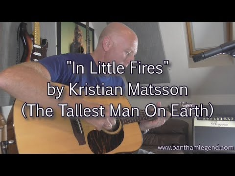 In Little Fires - The Tallest Man On Earth - guitar cover - YouTube