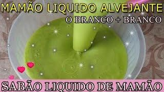 Faça Sabão Liquido Alvejante de Mamão