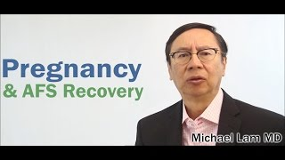 Pregnancy & AFS Recovery
