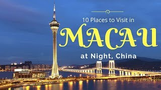 Places to Visit in Macau at Night, China | Macau Tourist Spots | Macau Tourism - Tourist Junction