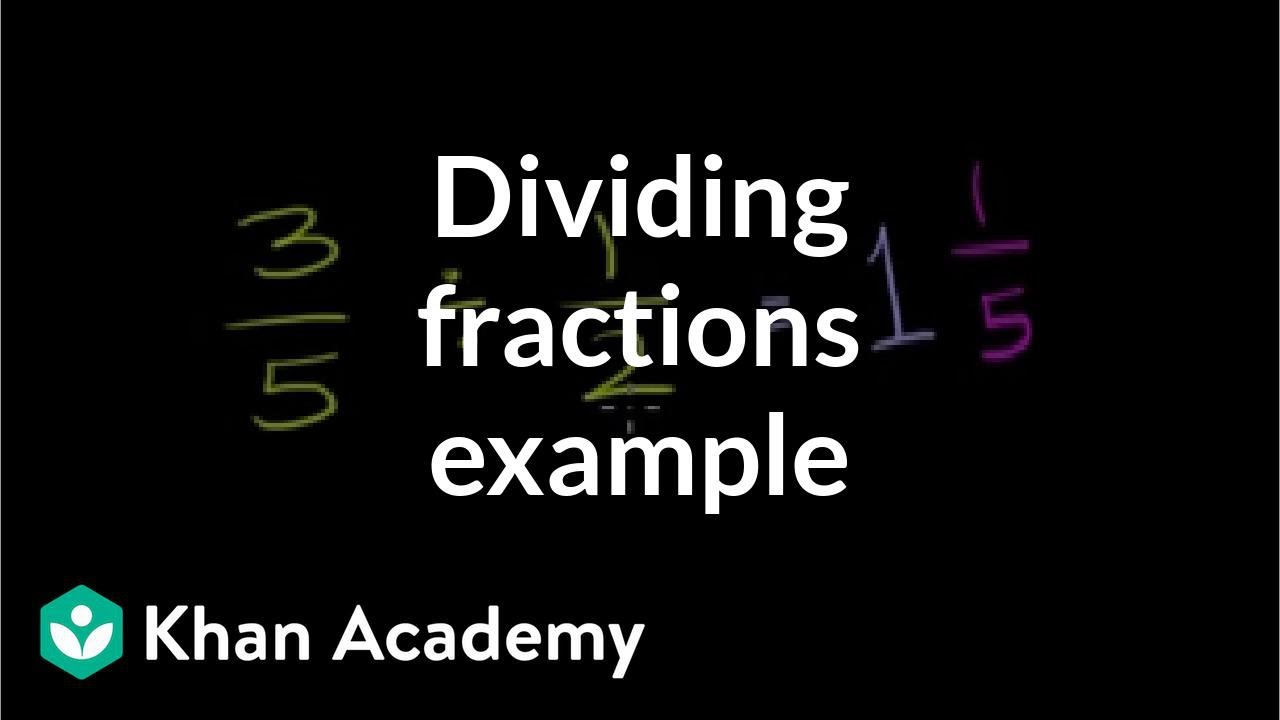 Dividing fractions: 3/5 ÷ 1/2 (video)   Khan Academy [ 720 x 1280 Pixel ]