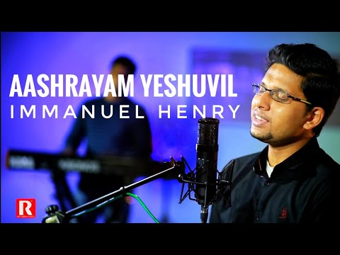 IMMANUEL HENRY / AASHRAYAM YESHUVIL / ALBUM: ENTE YESHUVE/ REX MEDIA HOUSE�