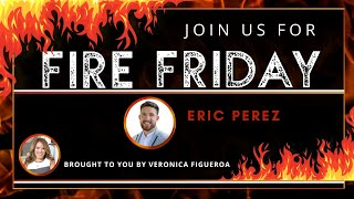 Fire Friday with Eric Perez