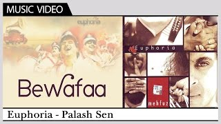 Bewafaa - Euphoria | Hindi Video Song | Palash Sen