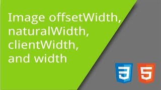 Image width, clientWidth, offsetWidth, and naturalWidth