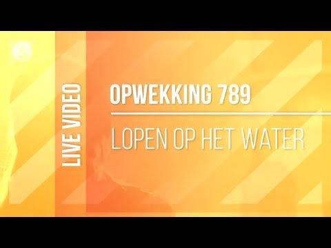 Opwekking 789 - Lopen Op Het Water - CD40 (live video)