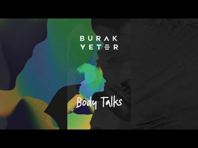 Burak Yeter - Body Talks (Audio)