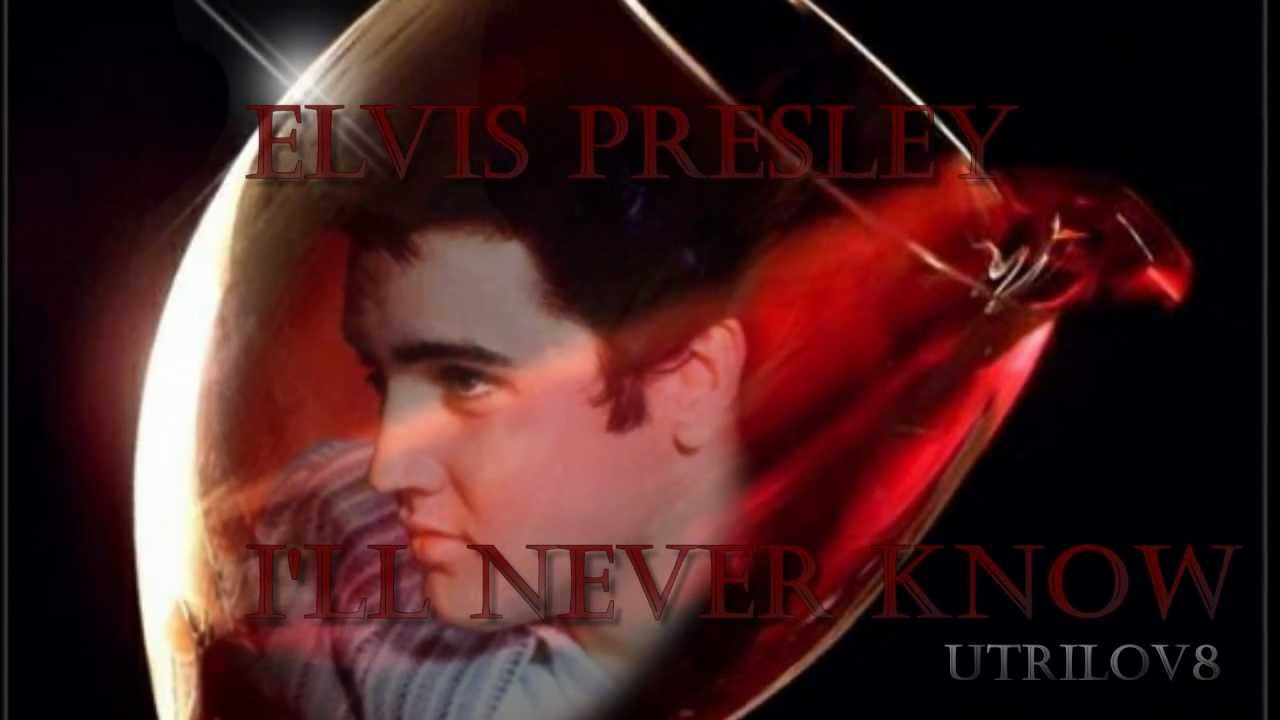 Download Elvis Presley - l'll Never Know (With Lyrics) View 1080HD