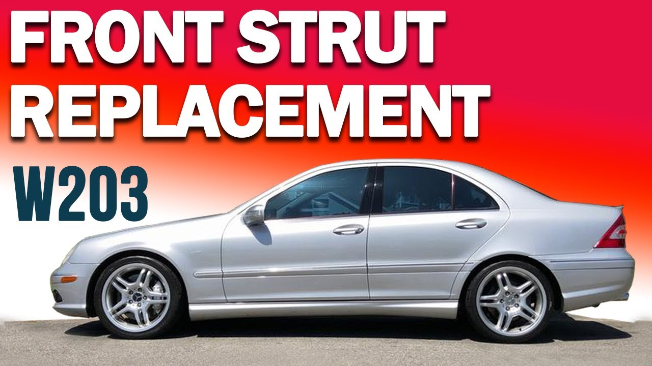 Mercedes-Benz W203 C-Class Front Strut Replacement - YouTube
