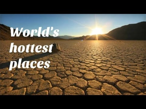 Top 10 Hottest Places On Earth You