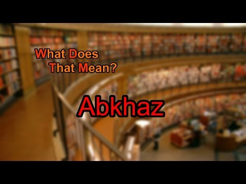 What does Abkhaz mean?