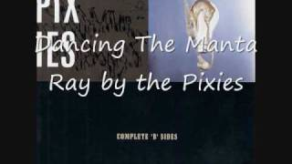 """Dancing the Manta Ray"" - Pixies"