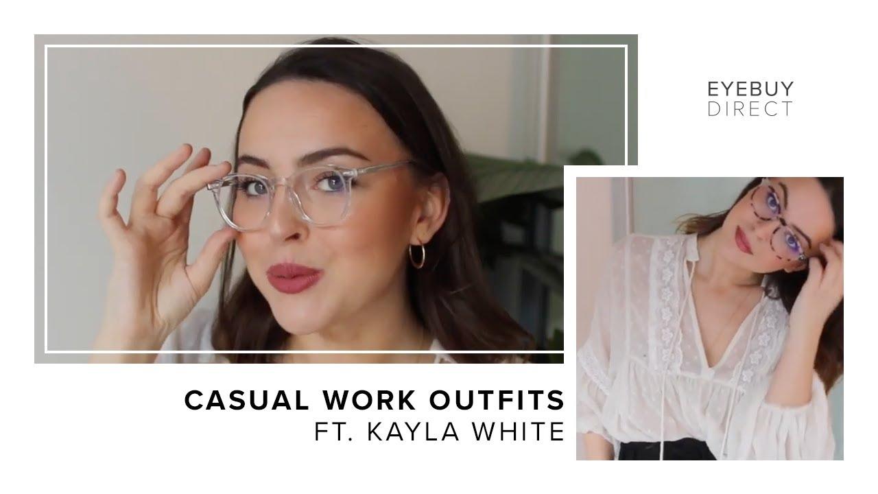 [VIDEO] - Casual Work Outfits | Kayla White x EyeBuyDirect 1