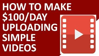 How To Make $100/Day In 30 Days Or Less Uploading Simple Videos (Step By Step)