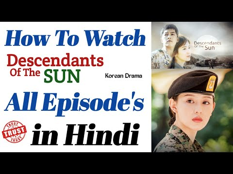 How To Watch Descendants Of The Sun All Episode In Hindi