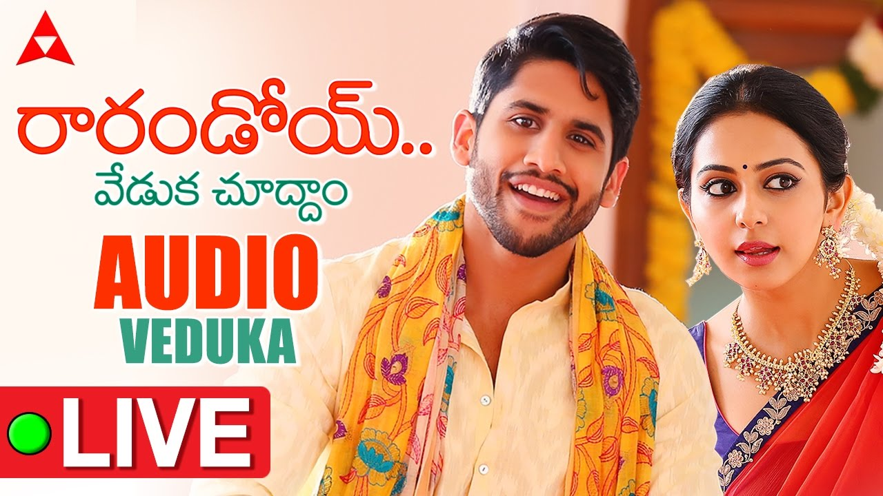 Raarandoi Veduka Chuddam Audio Veduka Full Video Naga Chaitanya