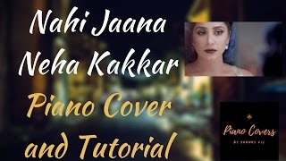 Nai jaana Piano Cover Tutorial | Neha Bhasin |
