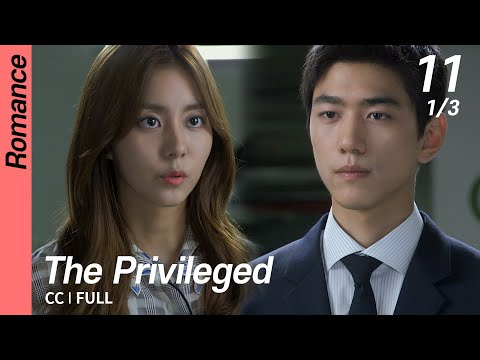 [CC/FULL] The Privileged EP11 (1/3) | 상류사회