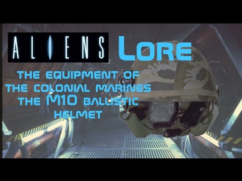 Aliens Universe Lore: the equipment of the colonial marines the M10 Ballistic Helmet