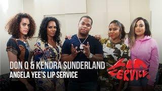 Angela Yee's Lip Service Feat Don Q & Kendra Sunderland