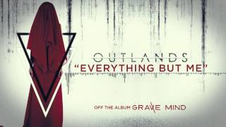 Watch Outlands Everything But Me video