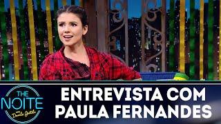 Baixar Entrevista com Paula Fernandes | The Noite (27/06/18)