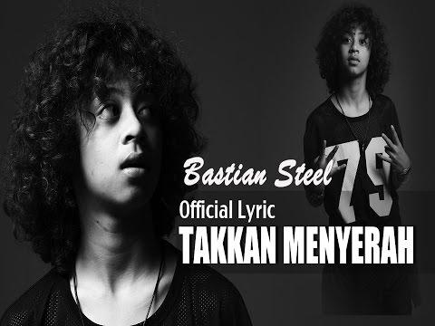 Bastian Steel - Takkan Menyerah [Official Lyric]