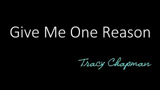 Give Me One Reason - Tracy Chapman ( lyrics ) - Stafaband
