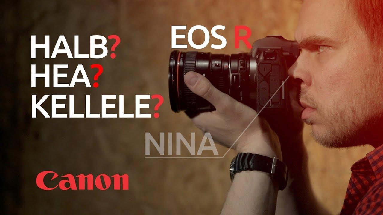 152a6551a7f Kas Canon EOS R on halb? Canoni esimese täiskaader hübriidi ülevaade ...