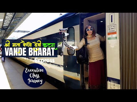 Vande Bharat Express New Delhi - Shri Mata Vaishno Devi Katra | Executive Class Full Journey