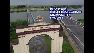 Flycam | Cầu Hiền Lương, Sông Bến Hải - Quảng Trị (Phần 1)