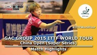 China Open 2015 Highlights: DING Ning vs ZHU Yuling (FINAL)