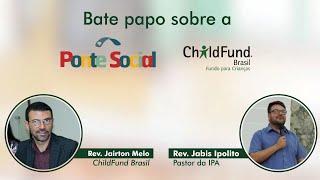 Bate papo sobre a Ponte Social da ChildFund. Brasil - Escola Dominical   21/Jun/2020