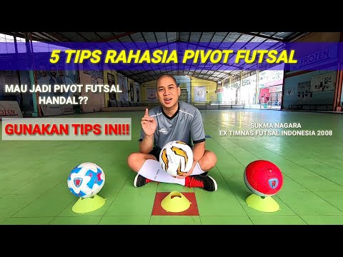 #12 5 TIPS RAHASIA PIVOT FUTSAL, MAU JADI PIVOT FUTSAL HANDAL?? GUNAKAN TIPS INI!!