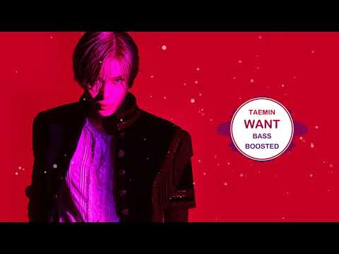 TAEMIN - WANT [ BASS BOOSTED ]  🎧 🎵