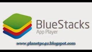 BlueStacks App Player Offline Installer for Windows 7/8/XP & Mac OS Download