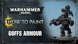 How to Paint: Goffs Armour
