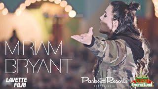 Miriam Bryant – Konsertfilm – Gröna Lund 19/5 2016