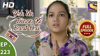 Yeh Un Dinon Ki Baat Hai - Ep 223 - Full Episode - 11th July, 2018