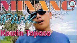 IPANK - KAWIN TAPASO ( Lirik)