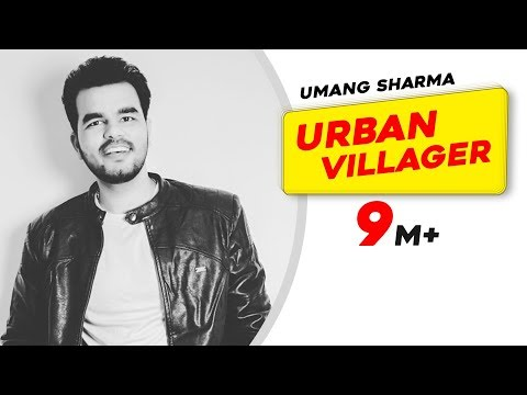 Urban Villager | Umang Sharma | Latest Punjabi...