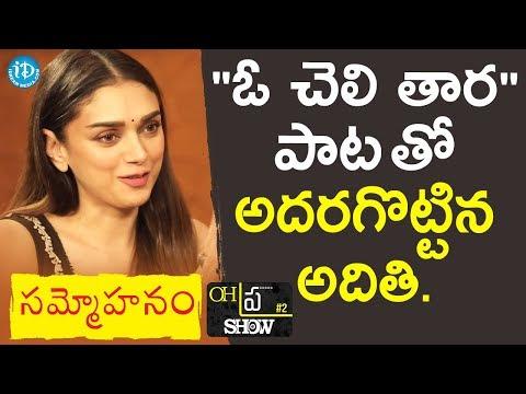 "Actress Aditi Rao Hydari Sings ""O Cheli Thaara"" Song || #Sammohanam || Oh""Pra"" Show"