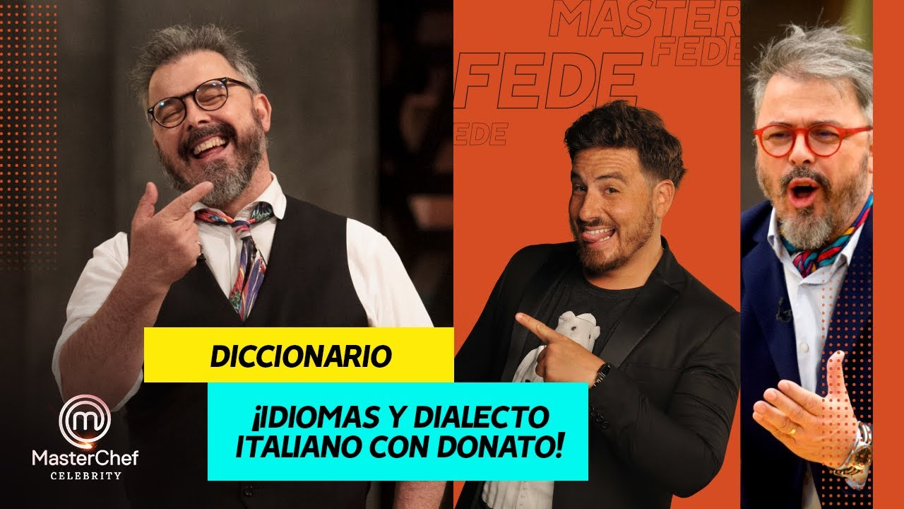 Dialecto e idioma: el diccionario de Donato De Santis – MasterChef Argentina 2021