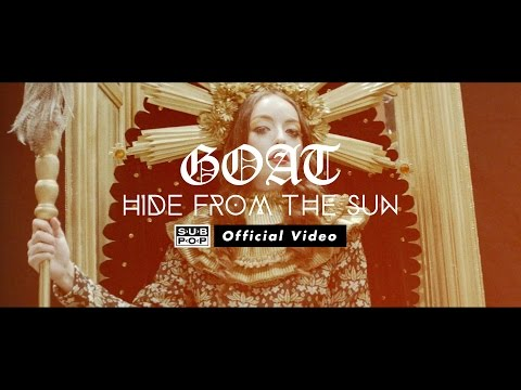 Goat - Hide from the Sun [OFFICIAL VIDEO]