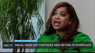 Racial Wage Gap Continues Amid Return to Workplace