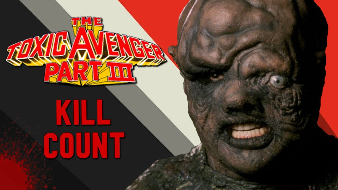 The Toxic Avenger Part 3 (1989) - Kill Count S07 - Death Central
