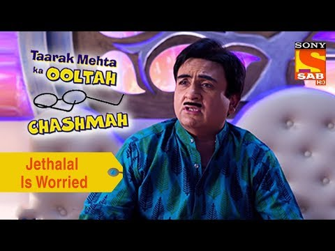 Your Favorite Character | Jethalal Is Worried | Taarak Mehta Ka Ooltah Chashmah