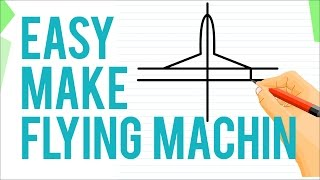 Easy make flying machine | How To Draw An Aeroplane Easily